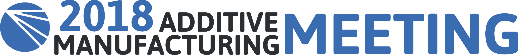 Additive Manufacturing Meeting 2018